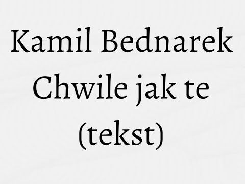 Kamil Bednarek Ft Staff Chwile Jak Te Tekst Piosenki Music Math