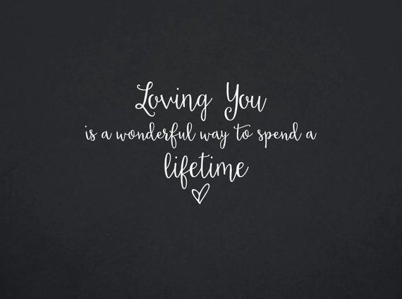 Loving You Is A Wonderful Way To Spend A Lifetime  Quote  | Etsy