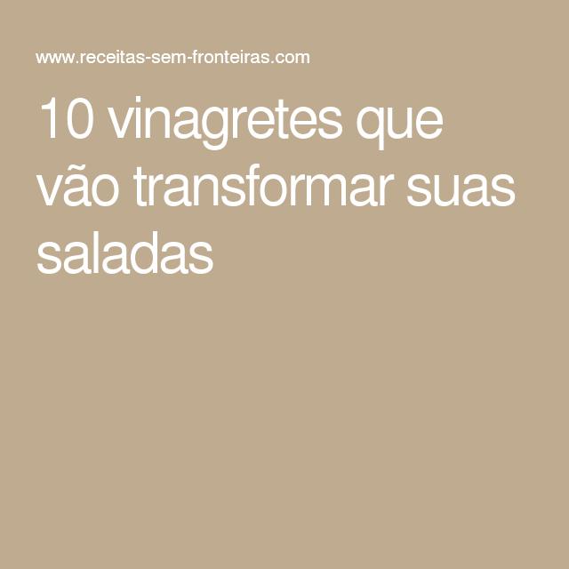 10 vinagretes que vão transformar suas saladas
