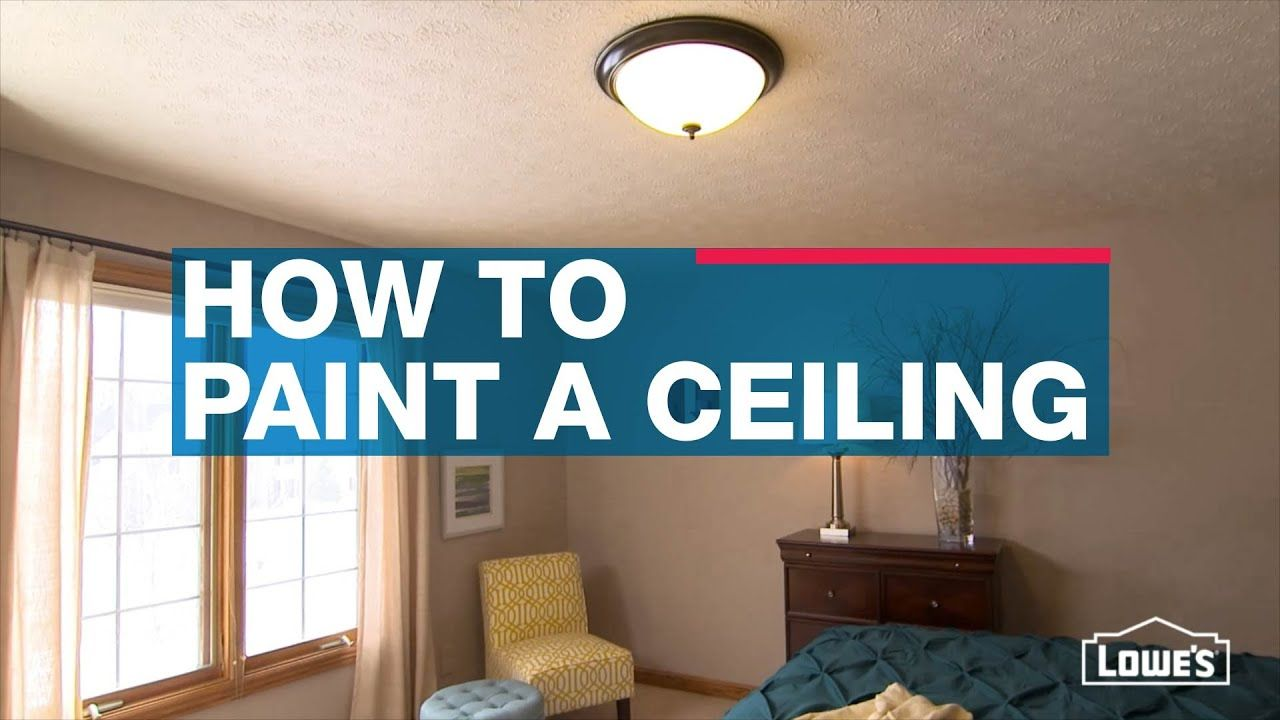 How To Paint A Ceiling Youtube Painted Ceiling Textured Ceiling Paint Room Paint