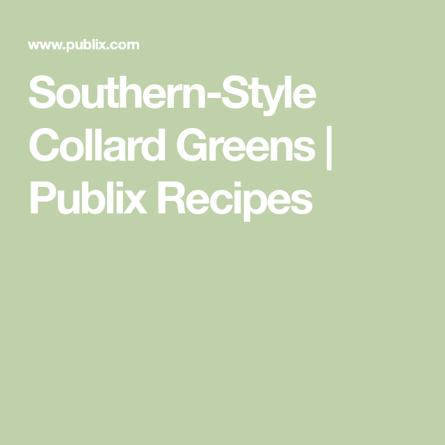 SouthernStyle Collard Greens Recipe Southern style