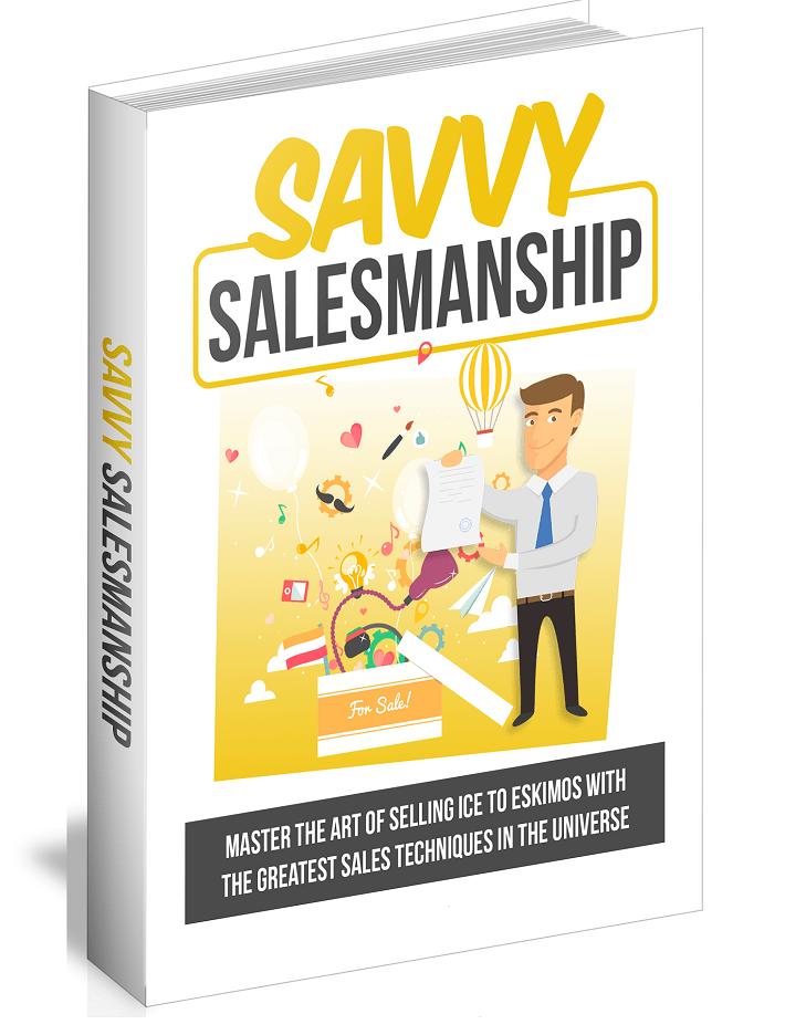 Savvy Salesmanship Ebook Master The Art Of Selling Ice To Eskimos