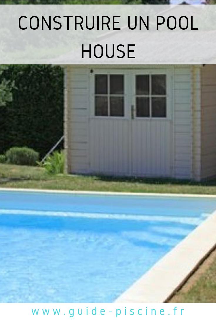 Construire Un Pool House construire un pool house dans son jardin | piscine plage