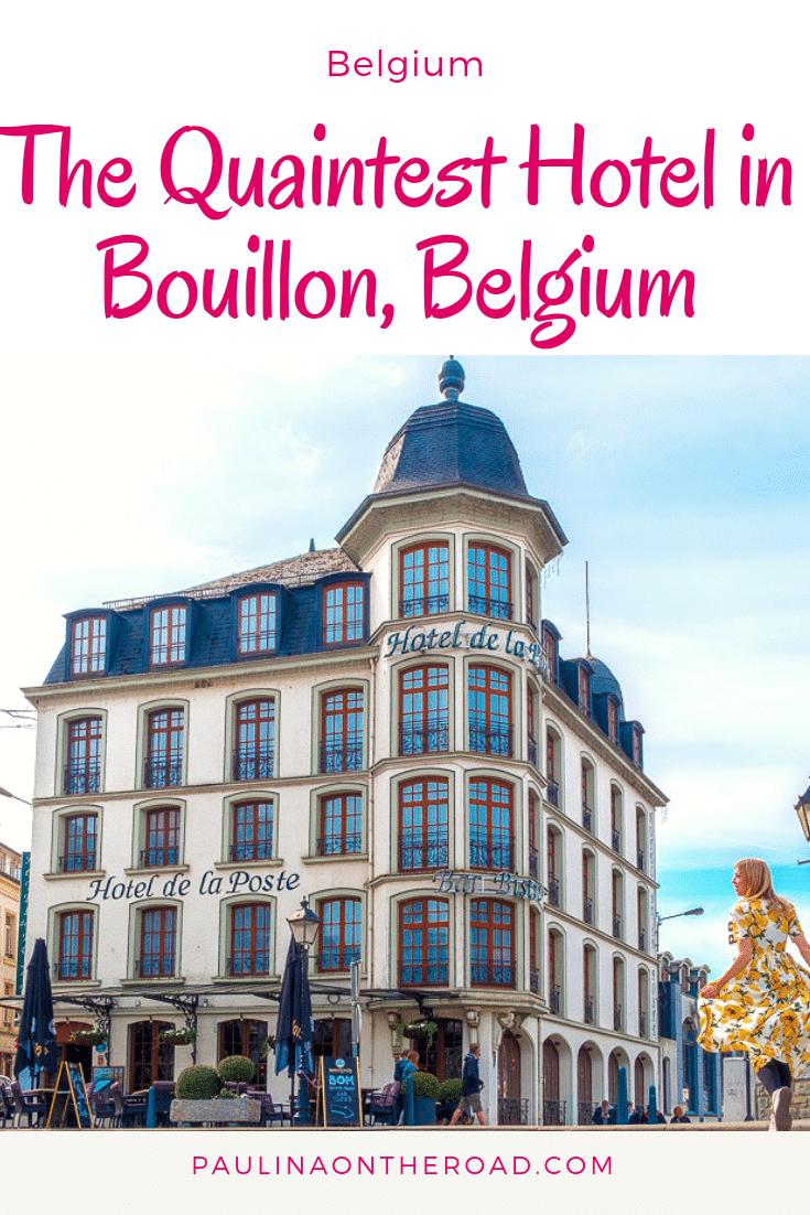 Hotel De La Poste One Of The Prettiest Hotels In Bouillon