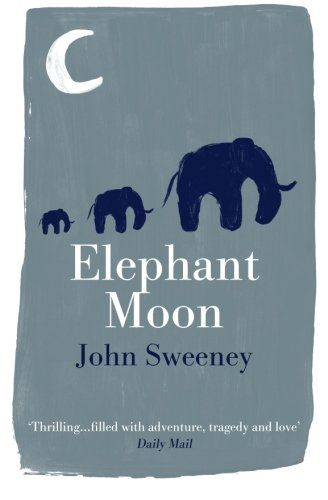 Elephant Moon by John Sweeney https://www.amazon.co.uk/dp/1909269107/ref=cm_sw_r_pi_dp_x_5wZ0xb9YETBY3