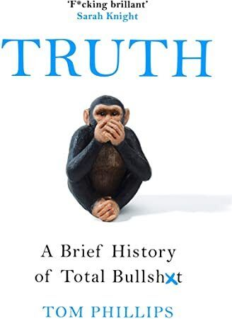 Get Book Truth A Brief History of Total Bullsht