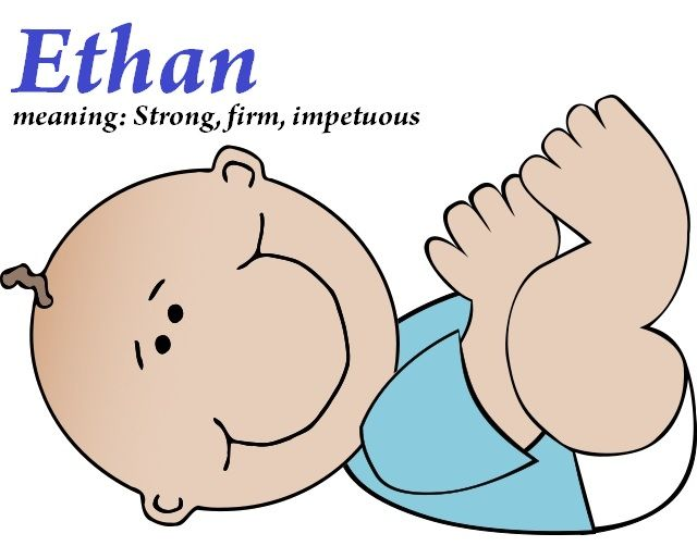 Ethan meaning: Strong, firn, impetous   Baby Names and ...