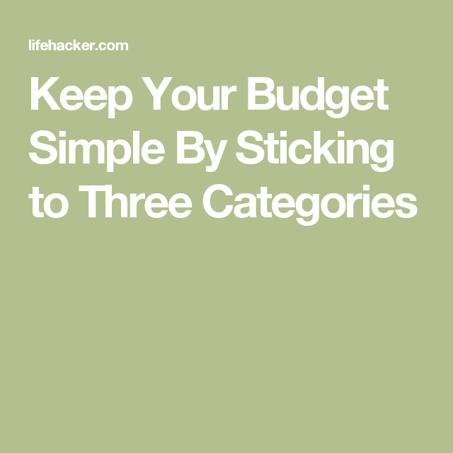 keep your budget simple by sticking to three categories financial