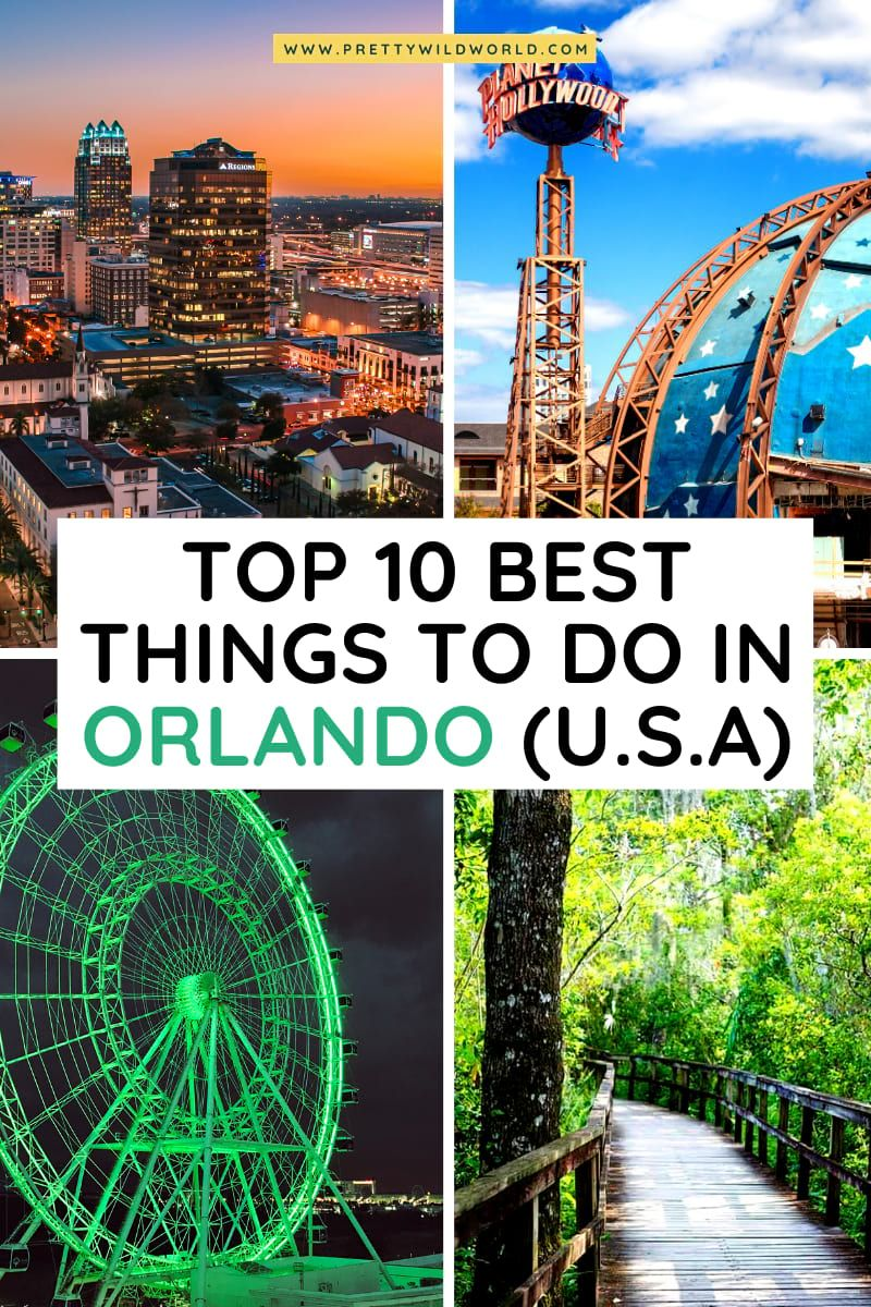 Top 10 Best Things To Do In Orlando U S A Best Travel Sites Amazing Travel Destinations Usa Places To Visit