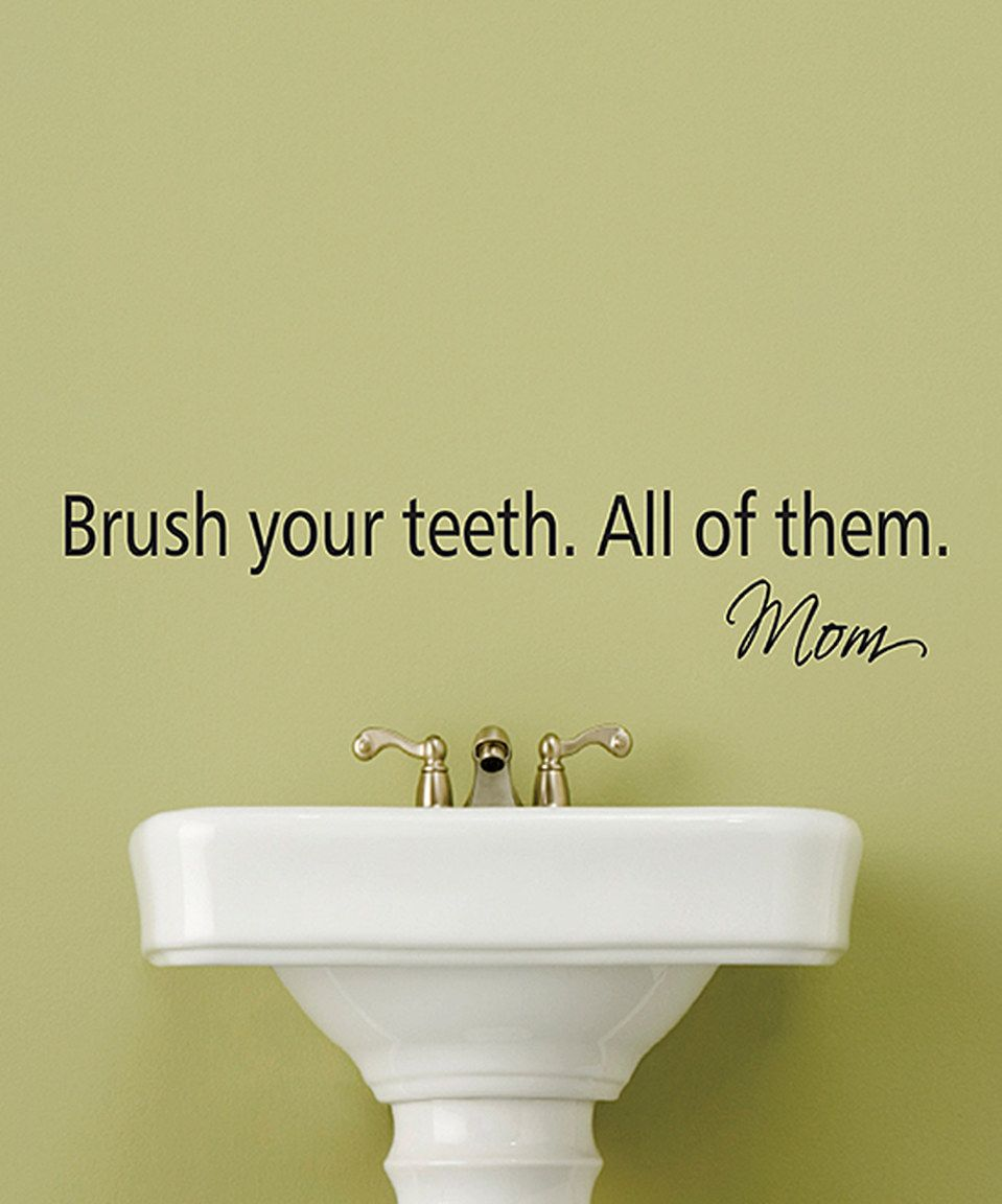 Brush Your Teeth\' Wall Quotes™ Decal by Wallquotes.com by Belvedere ...