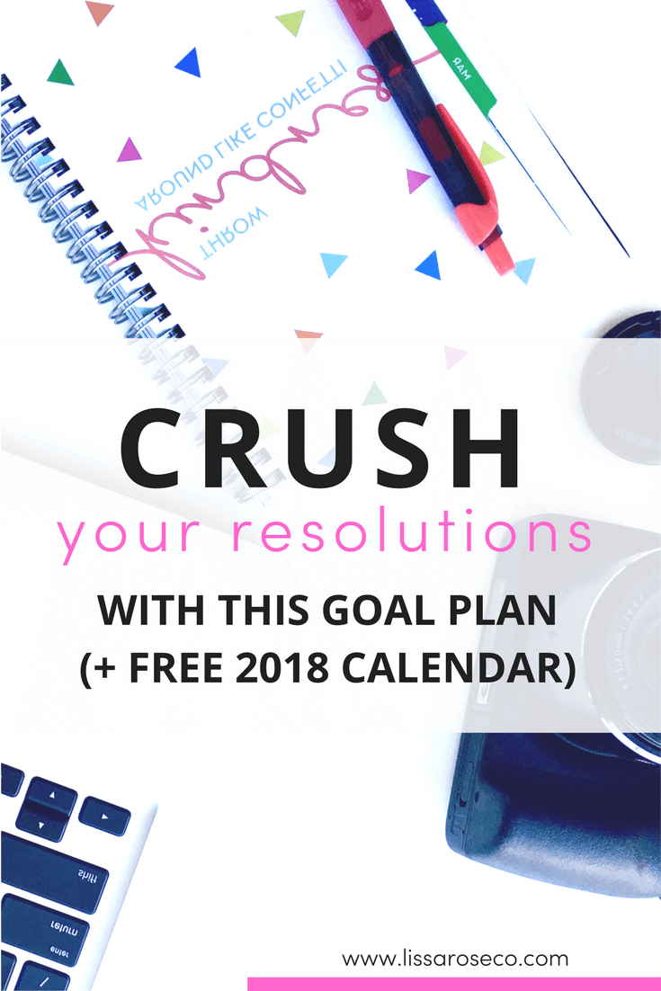 lissa rose co free 2018 monthly calendar printable plus a goal setting strategy to crush your new years resolutions