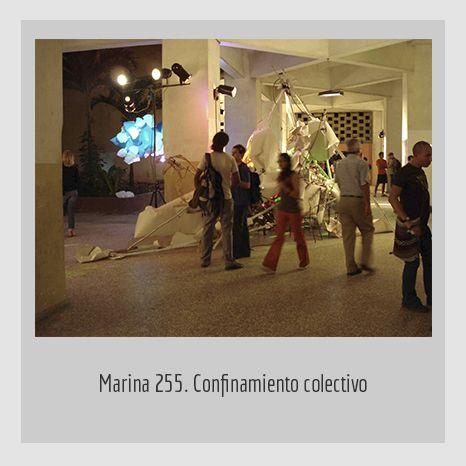 MARINA 255.CONFINAMIENTO COLECTIVO. YENY CASANUEVA Y ALEJANDRO GONZÁLEZ. PROYECTO PROCESUAL ART