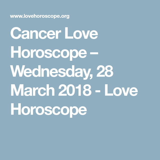 28 march horoscope cancer