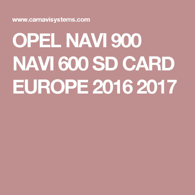 OPEL NAVI 900 NAVI 600 SD CARD EUROPE 2016 2017 | Places to Visit