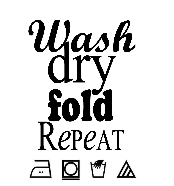 Wash Dry Fold Repeat Laundry Room Sign Art Pdf File. $2.00