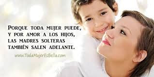 Frases Para Madres Solteras 28931 Timehd