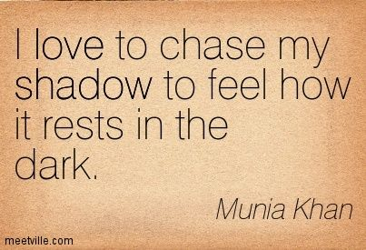 Quotation-Munia-Khan-shadow-love-darkness-Meetville-Quotes