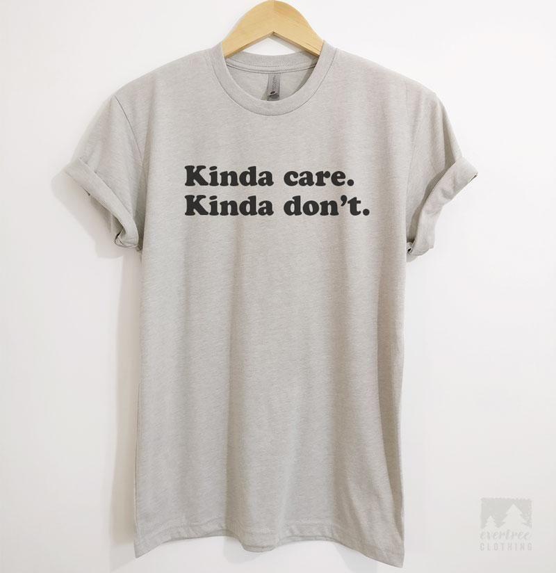 Kinda Care Kinda Don T T Shirt Or Tank Top