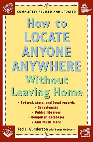 How to Locate Anyone Anywhere: Without Leaving Home by Ted L. Gunderson http://www.amazon.com/dp/0452277426/ref=cm_sw_r_pi_dp_CN6hvb189NDQK
