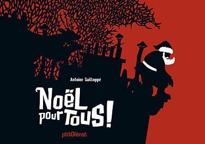 Noël pour tous ! / Antoine Guillopé. - P'tit Glénat, 2008