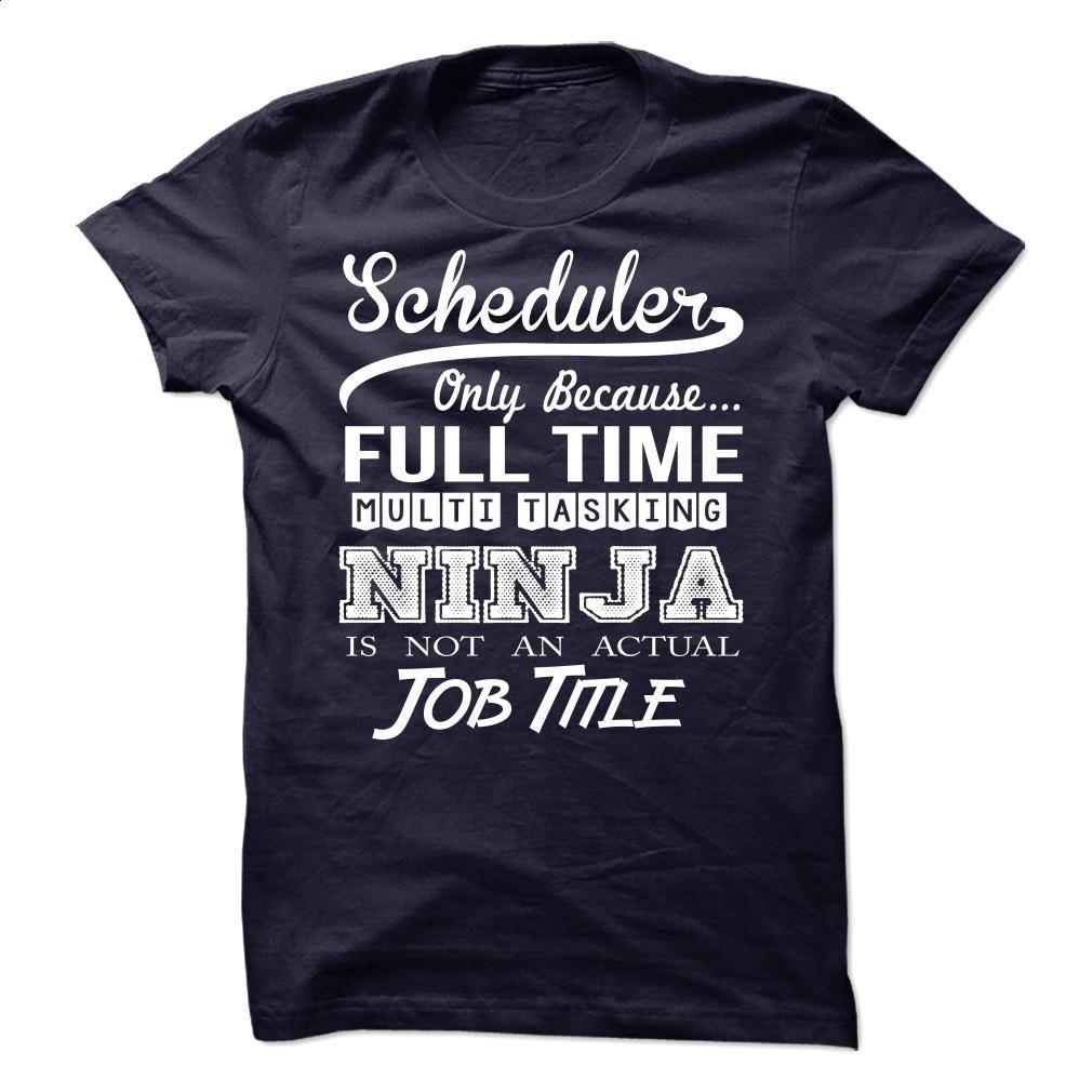 Scheduler Ninja Tshirt T Shirt, Hoodie, Sweatshirts - cool t shirts #shirt #teeshirt