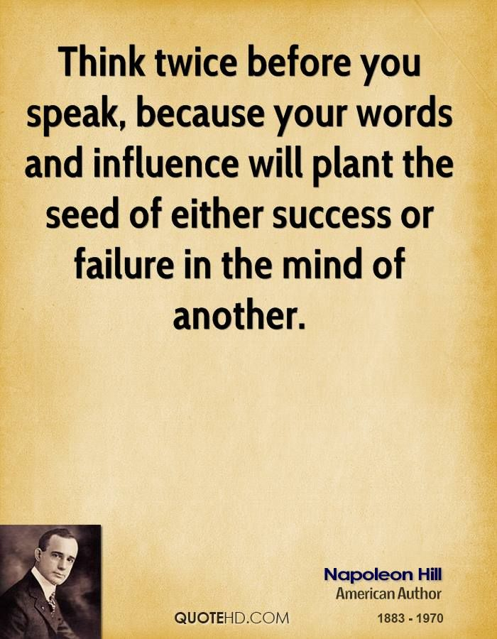 Speak Quotes Adorable Quotes About Thinking Before You Speak QuotesGram Napoleon Hill