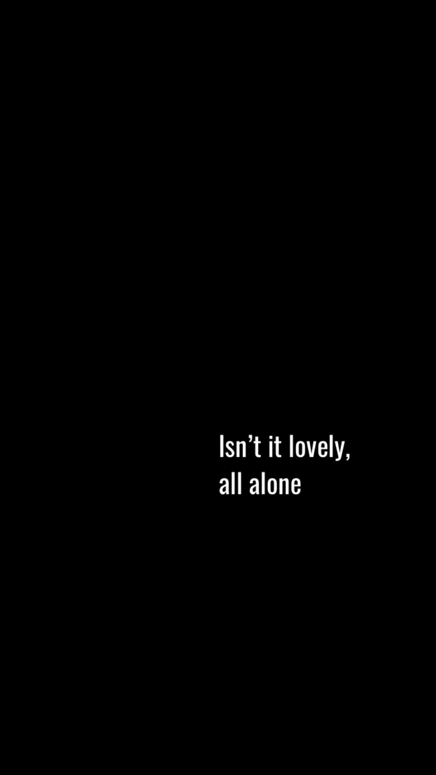 Isn T It Lovely All Alone With Images Song Lyrics Wallpaper