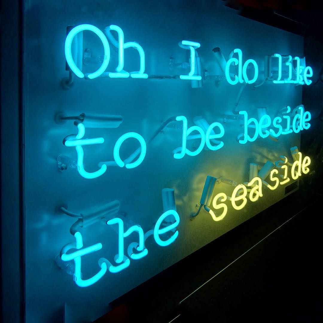 Ready For The Seaside Affordableneon Neon Neons Neonlight Neonlights Neonart London Se15 Peckham Downthearches So Neon Quotes Neon Signs Neon Glow