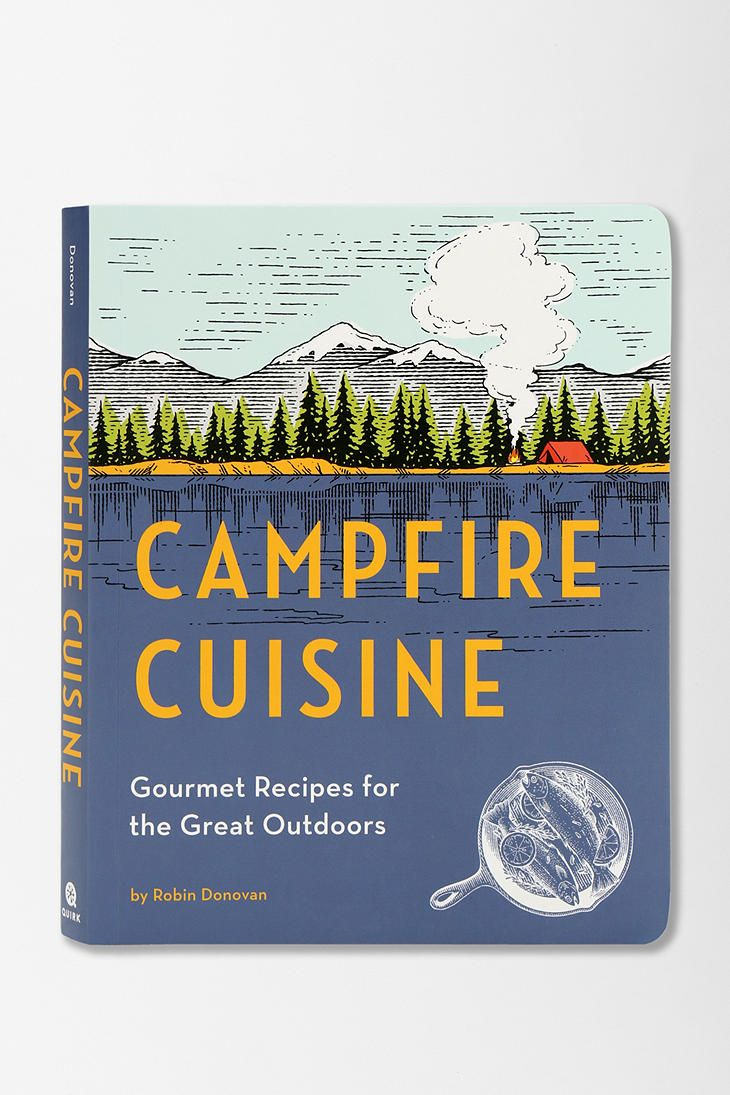 Campfire Cuisine By Robin Donovan #urbanoutfitters