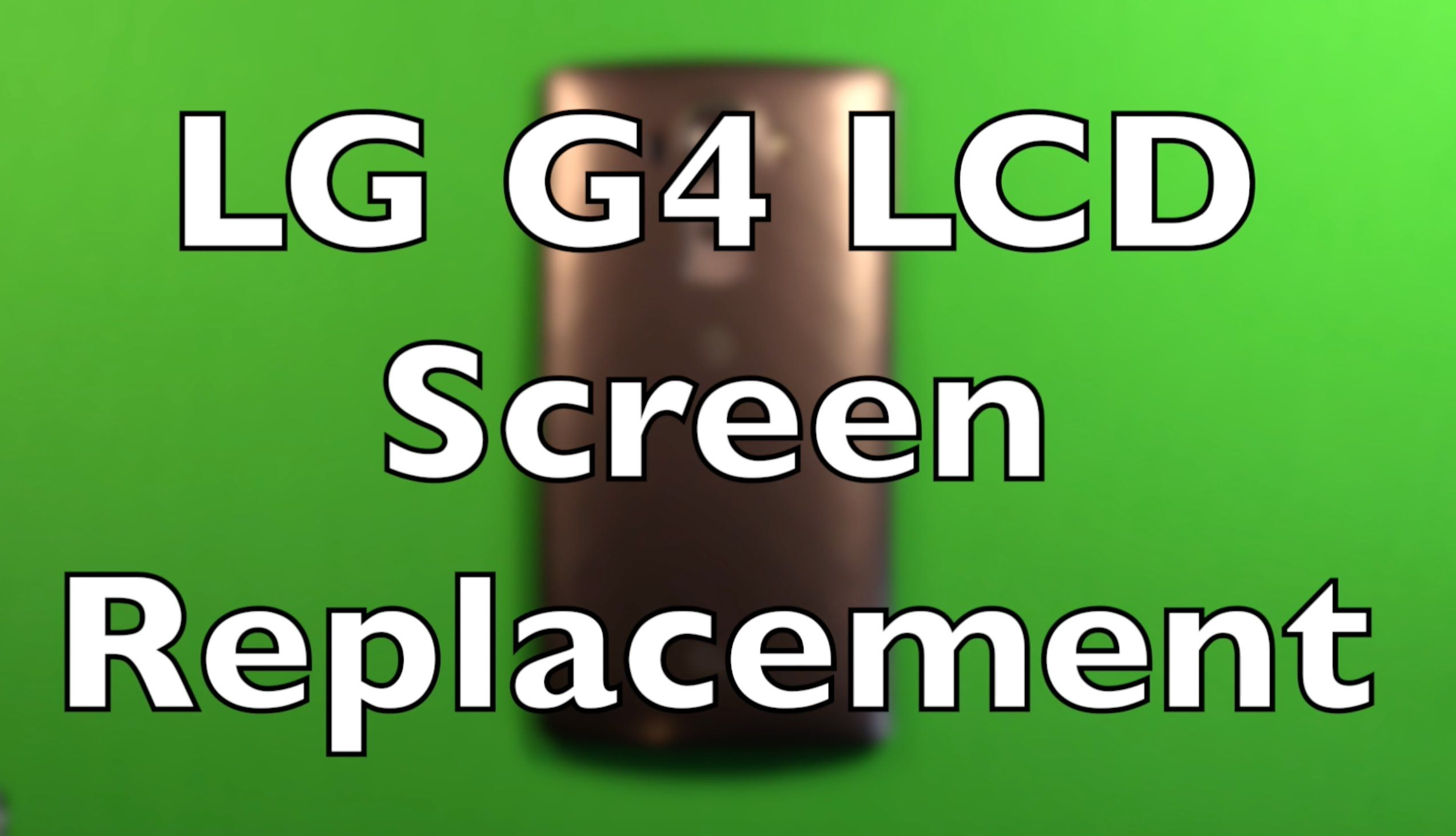 Lg g4 how to change the lcd screen replacement screen
