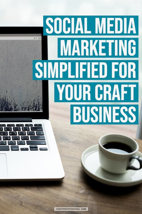 Social Media Marketing Simplified for Craft Business Owners