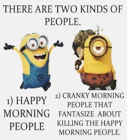 I Am The Happy Crazy Morning Person Haha Smile Lol Funny Humor Minions Minion Yogaonthebayou Minions Funny Funny Friday Memes Minions