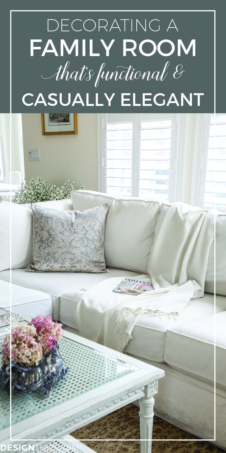 Simple Changes For A Functional, Casually Elegant Family Room | Casual  Elegance, Purpose And Decorating