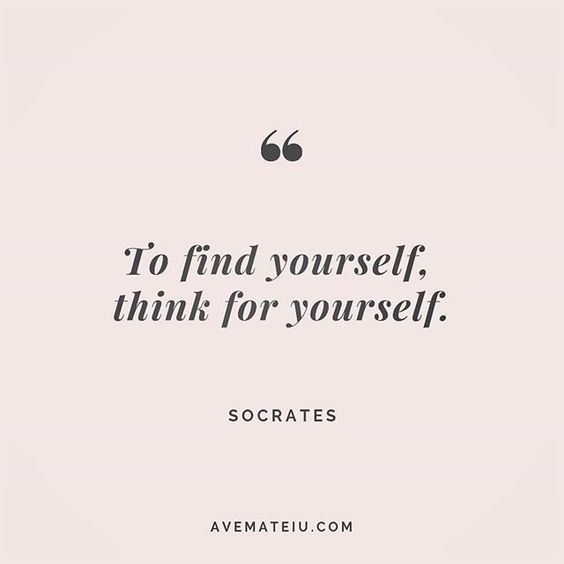 To find yourself, think for yourself. Socrates Quote 210 | Ave Mateiu