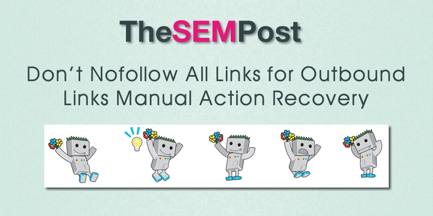 Don't NoFollow All Links for Outbound Link Manual Action Recovery