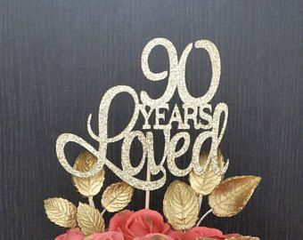 90 Years Loved Cake Topper 90th Birthday Happy Anniversary