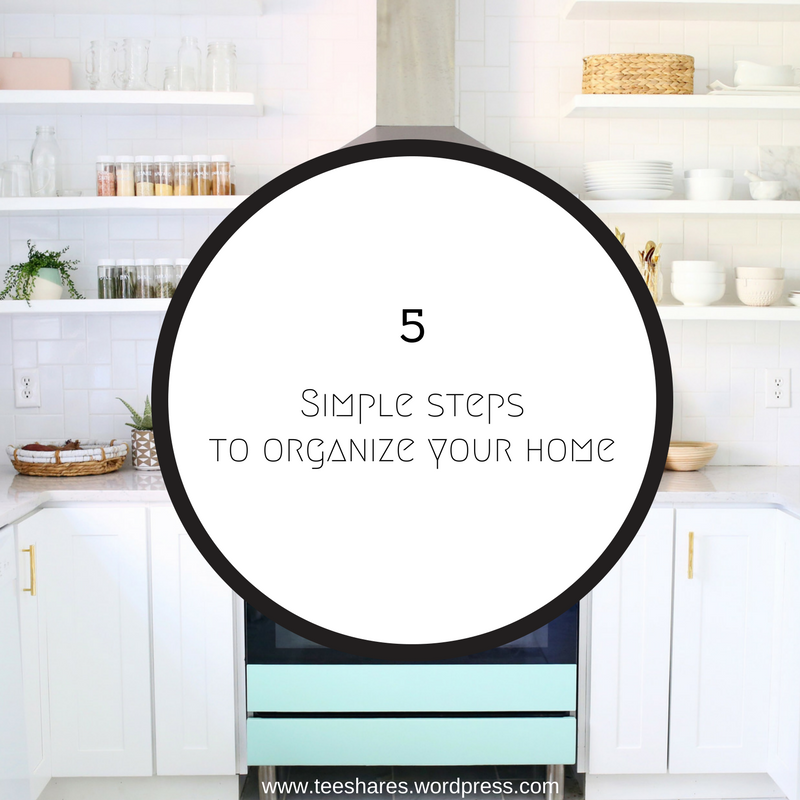 Five Steps to Get Rid of Clutter and Organize Your Home