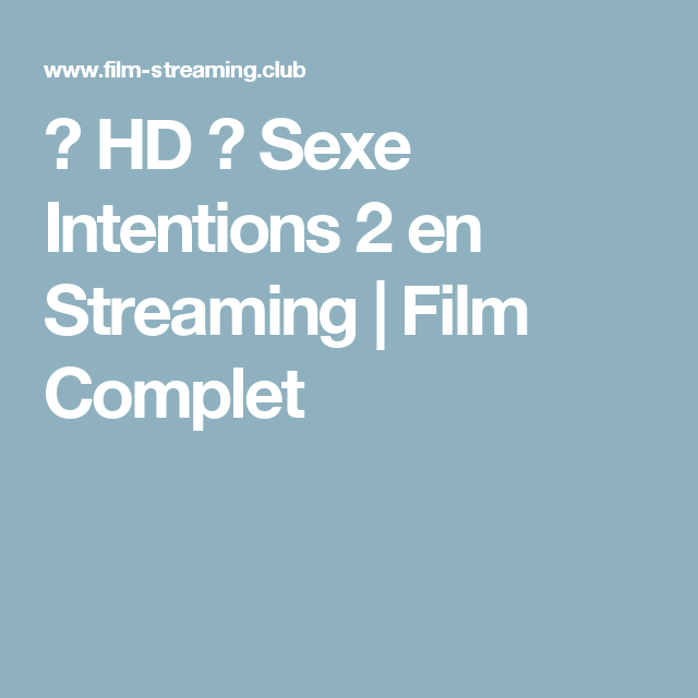 ≡ HD ≡ Sexe Intentions 2 en Streaming | Film Complet