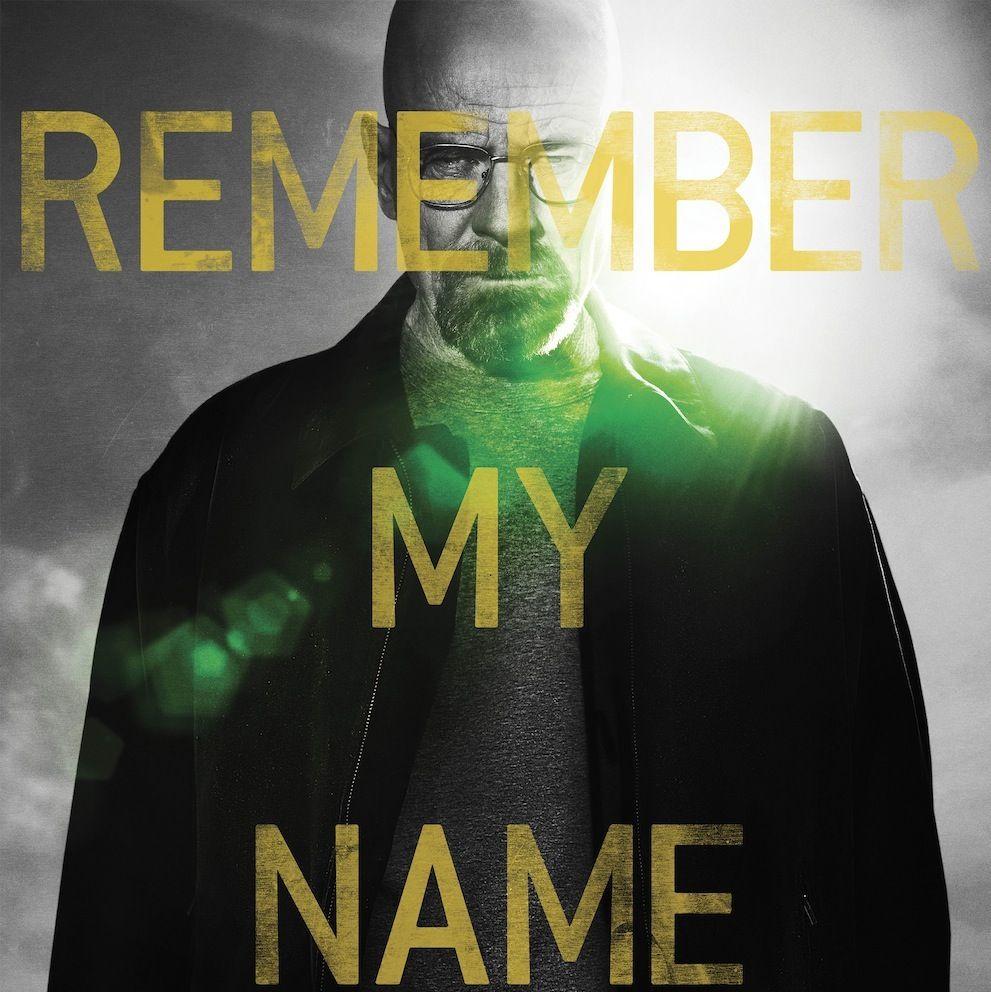 Remember My Name Breaking Bad Poster Breaking Bad Breaking Bad Movie