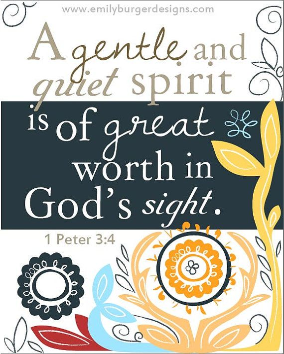 A gentle and quiet spirit is of great worth in God's sight    8 by