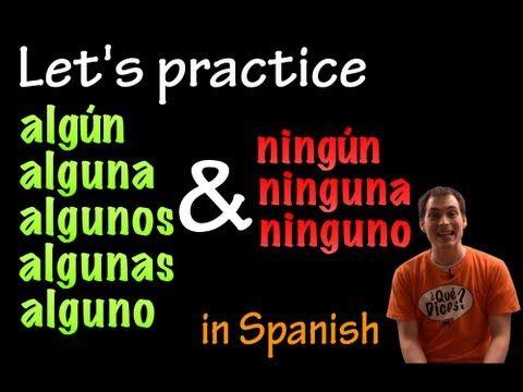 Algún & Ningún in Spanish - practice (intermediate) - YouTube