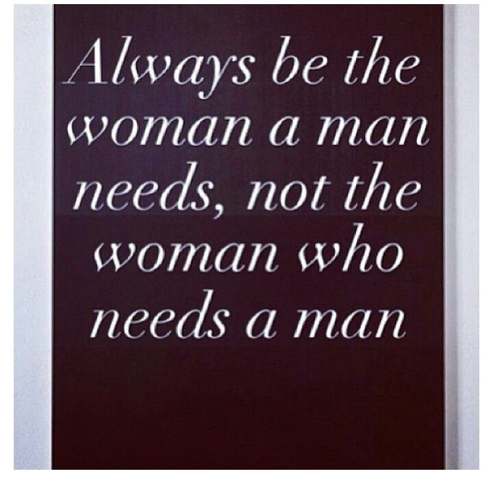 Be the woman he needs