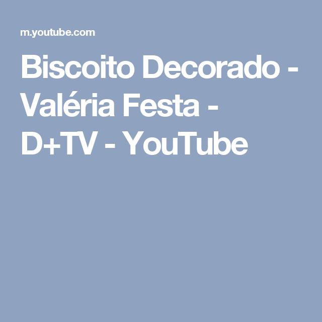 Biscoito Decorado - Valéria Festa - D+TV - YouTube
