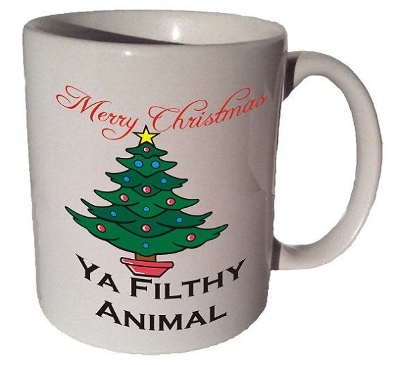 Merry Christmas Ya Filthy Animal quote  11 oz coffee mug