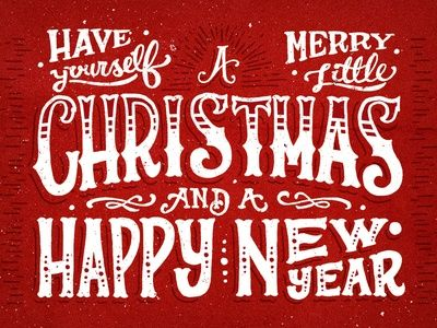 Have Yourself A Merry Little Christmas And A Happy New Year | Xmas ...