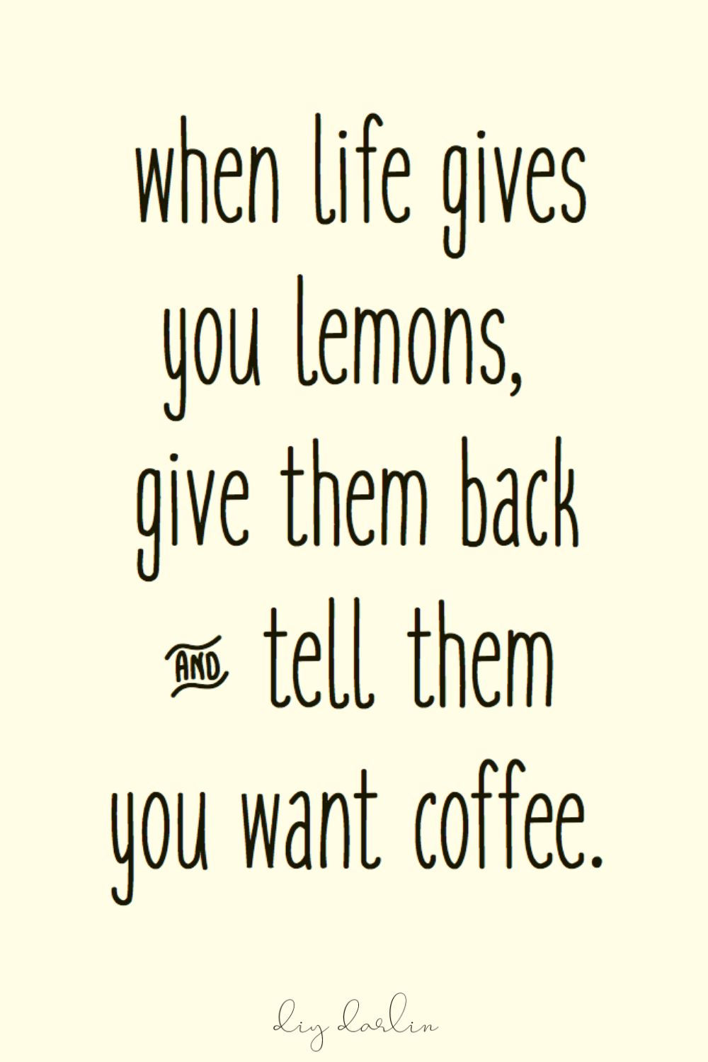 Feel Good Friday Funny Coffee Quotes Diy Darlin Funny Coffee Quotes Coffee Quotes Funny Inspirational Coffee Quotes