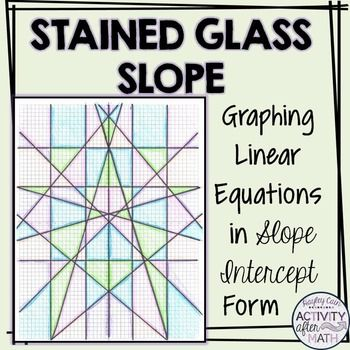 Stained Glass Slope Graphing Linear Equations In Slope Intercept