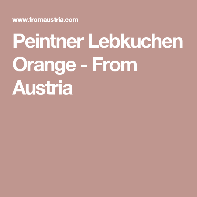 Peintner Lebkuchen Orange  - From Austria