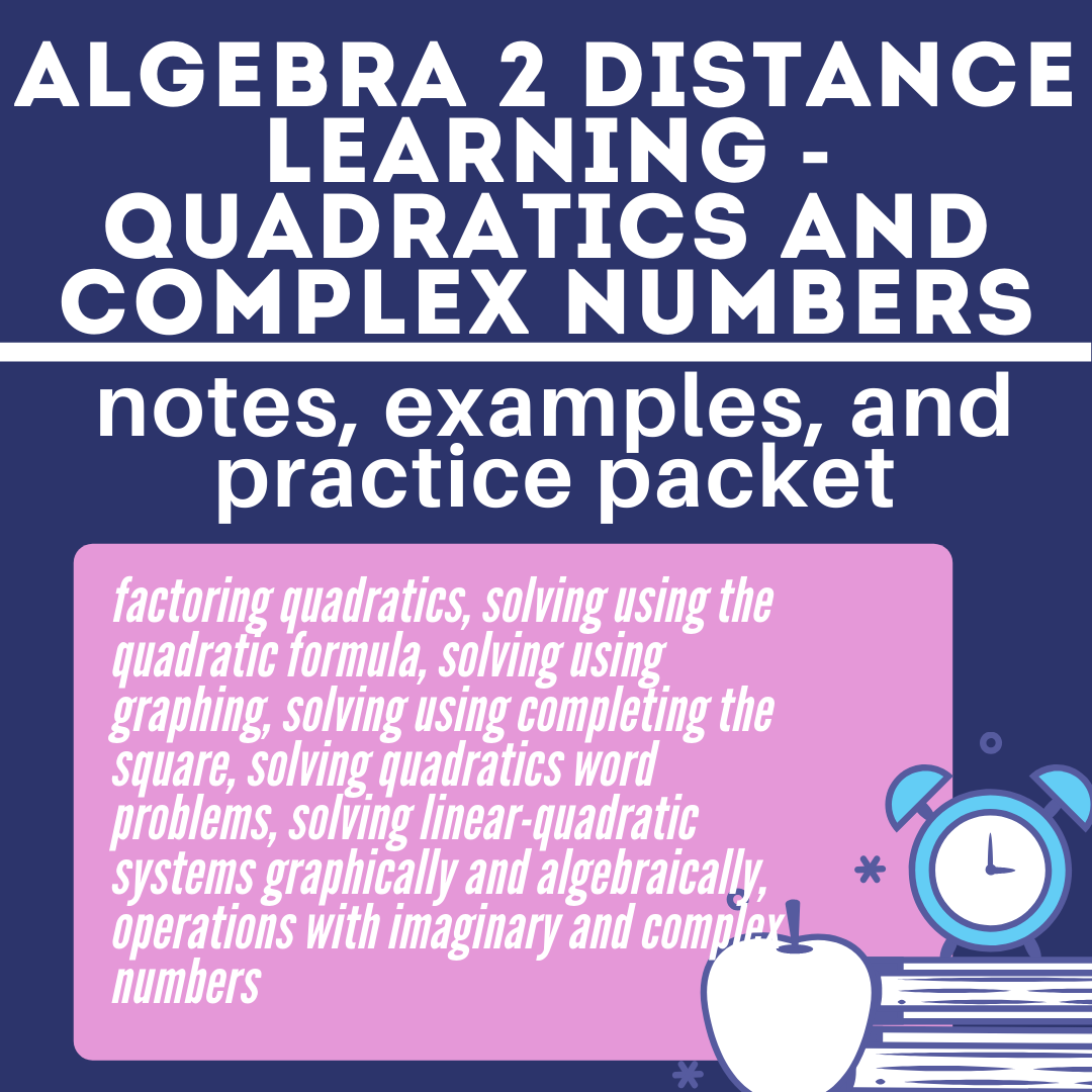 Algebra 2 Distance Learning Notes, Examples, and Practice