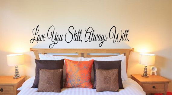 Love You still, Always Will Wall Decal Quote-Bedroom Wall ...